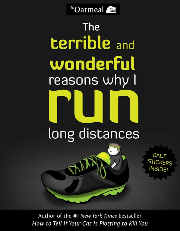the terrible and wonderful reasons why i run long distances (the oatmeal)//wanderaven